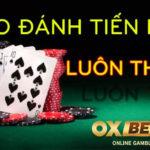 Kinh nghiệm chơi bài tiến lên áp đảo đối thủ tại Oxbet